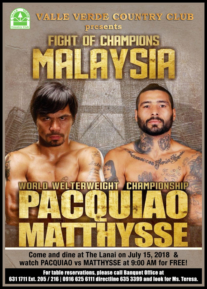Come and dine at The Lanai on July 15, 2018 and watch Pacquiao Matthysse fight at 9am for free! For Table reservations, please call the Banquet Office at 631 1711 ext 205/216, 0916 625 6111 directline 635 3399 and look for Ms. Teresa.